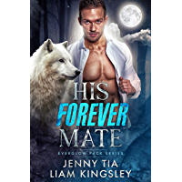 His Forever Mate (Everglow Pack Book 1) (English Edition)