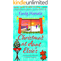 Christmas at Aunt Elsie's: a delightfully festive, feel-good romance and the perfect Christmas treat. book cover