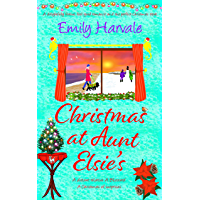 Christmas at Aunt Elsie's: a delightfully festive, feel-good romance and the perfect Christmas treat. (English Edition)
