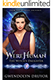 WereHuman - The Witch's Daughter: A Wyrdos Universe Novel