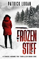 Frozen Stiff (A Chase Adams FBI Thriller Book 1) Kindle Edition