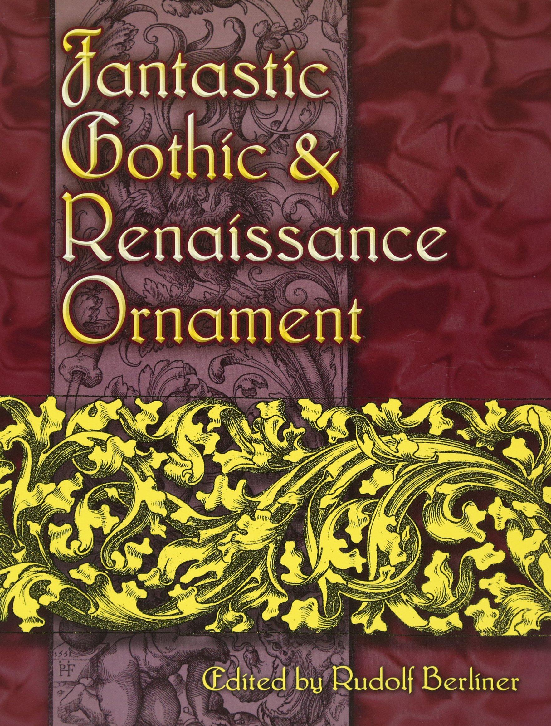 Fantastic Gothic and Renaissance Ornament (Dover Pictorial Archive)