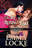 The Art of Ruining a Rake (Scandalous Spinsters Book 4)