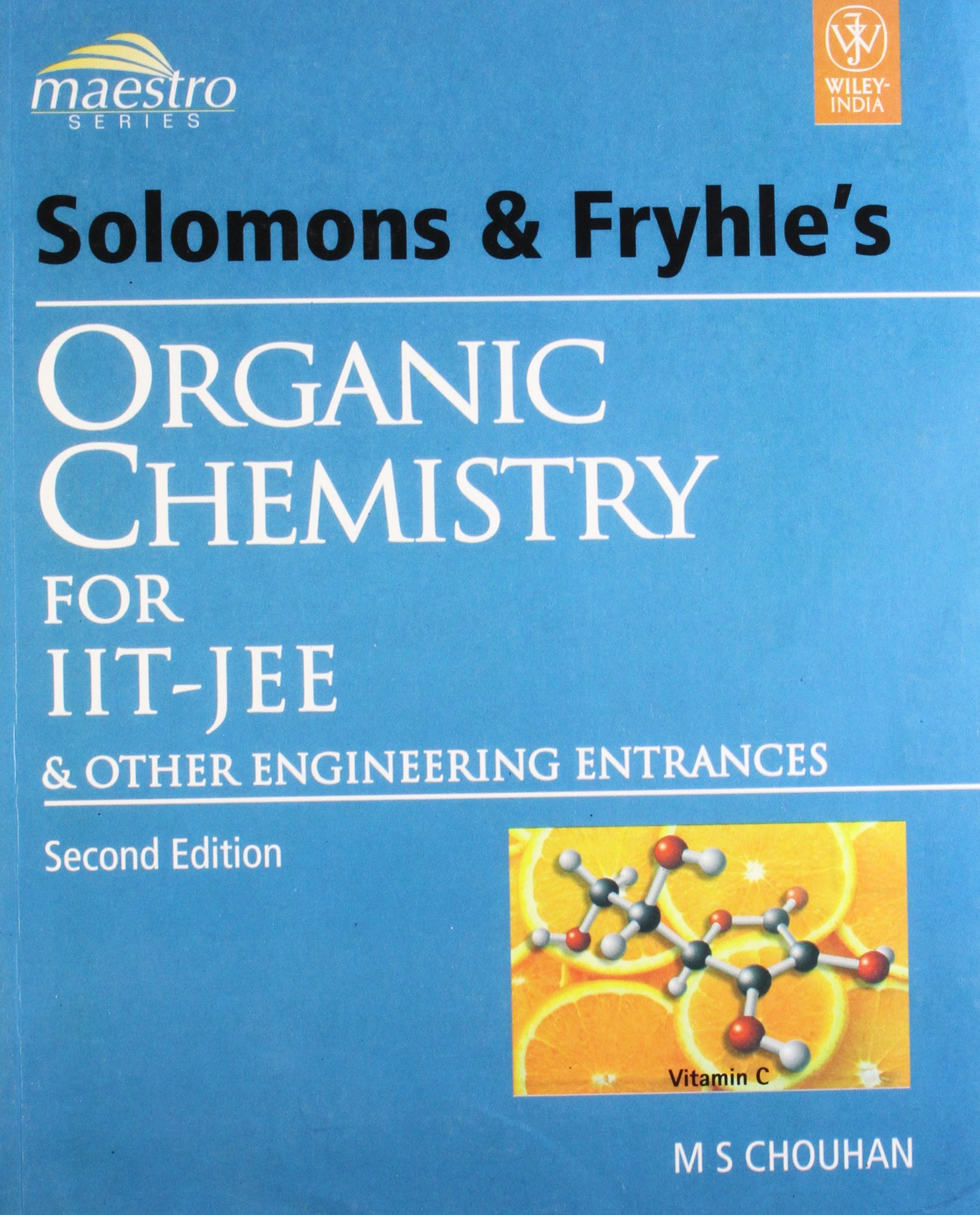Solomons and Fryhle's Organic Chemistry for IIT-JEE and Other Engineering  Entrances Old Edition: Amazon.in: Solomons, Fryhle, Chouhan: Books