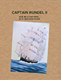 Captain Rundel II - Give Me a Fair Wind (The Rundel Series Book 7)