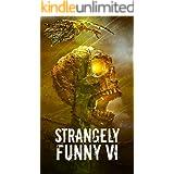 Strangely Funny VI
