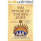 The House of the Red Duke Book One: A Phoenix Rising: Passion & power at the Tudor court