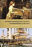 Historia económica de la España Contempóranea (1789 - 2009) (Historia Del Mundo Moderno)