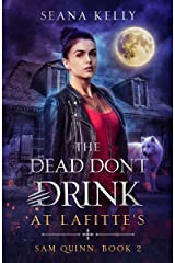 The Dead Don't Drink at Lafitte's (Sam Quinn Book 2) Kindle Edition