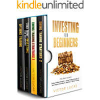 Investing for Beginners: 4 Books Manuscripts: Swing Trading Strategies Volume 1, Swing Trading Strategies Volume 2, Stock Market Investing For Beginners, Options Trading