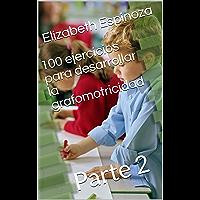 100 ejercicios para desarrollar la grafomotricidad: Parte 2
