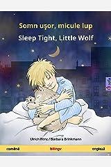 Somn uşor, micule lup - Sleep Tight, Little Wolf. Carte bilingvă pentru copii (română - engleză) (www.childrens-books-bilingual.com) Kindle Edition