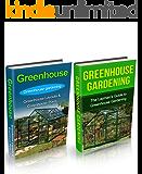 Greenhouse: Greenhouse Gardening Box Set (Greenhouse, Greenhouse Gardening, Greenhouse Gardening for Beginners, Greenhouse for Dummies, Garden, Gardening)