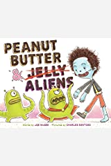 Peanut Butter & Aliens: A Zombie Culinary Tale Kindle Edition