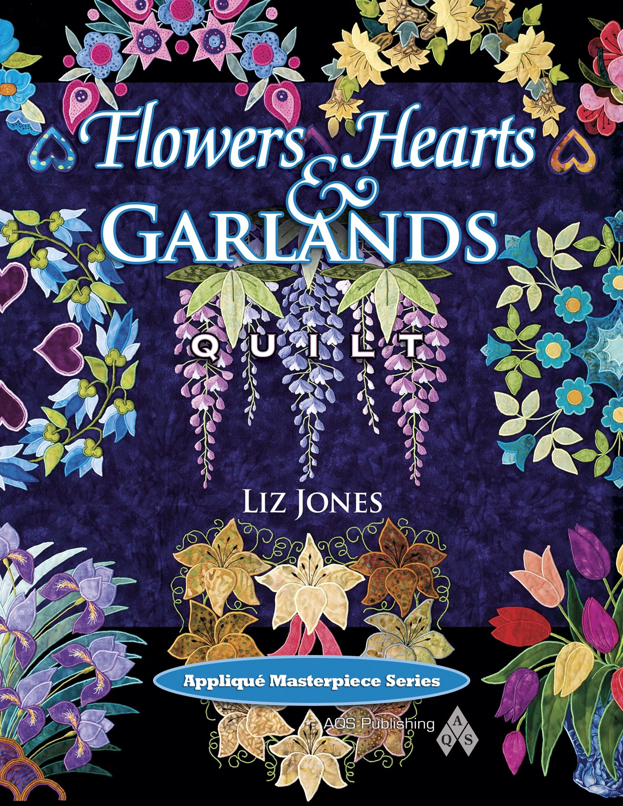 Read Online Flowers, Hearts and Garlands Quilt (Applique Masterpiece) PDF