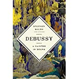 Debussy: A Painter in Sound (KNOPF)
