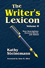 The Writer's Lexicon Volume II: More Descriptions, Overused Words, and Taboos Kindle Edition