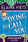 Dying to Call You (A Dead-End Job Mystery Book 3)