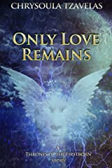 Only Love Remains Kindle Edition