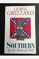 Southern by the Grace of God Paperback