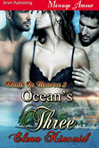 Ocean's Three [Made In Heaven 2] (Siren Publishing Menage Amour)