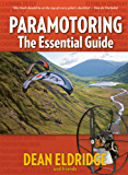 Paramotoring: The Essential Guide (English Edition)