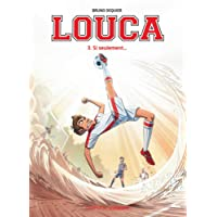 Louca - tome 3 - Si seulement...