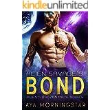Alien Savage's Bond: An Alien Scifi Romance (Alien's Frozen Mate Book 4)