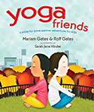 Yoga Friends: A Pose-by-Pose Partner Adventure for Kids (Good Night Yoga Book 3)
