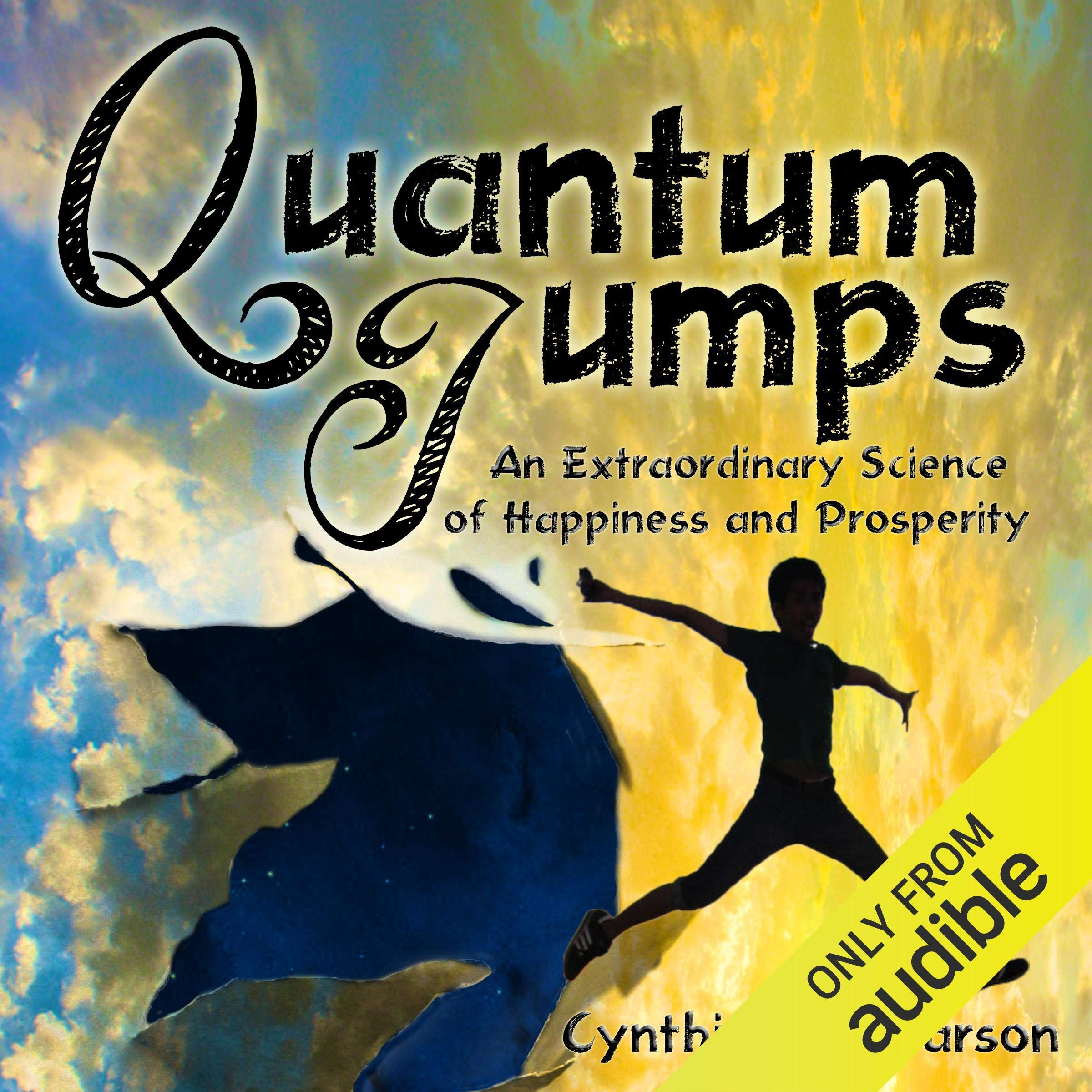Quantum Jumps  An Extraordinary Science Of Happiness And Prosperity