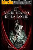 El viejo teatro de la noche (Spanish Edition)