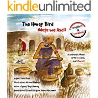 The Honey Bird: An authentic Masai story in English and KiSwahili (Masai legends Book 4)