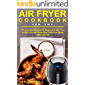 Air Fryer Cookbook for Two: 101 Low-Fat Recipes for Beginners and Pros to Grill, Fry and Bake Most Delicious Meals with Less Oil