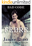 Febre (Bad Code - Cowboys do Futuro Livro 1)
