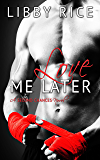Love Me Later (Second Chances Book 1)