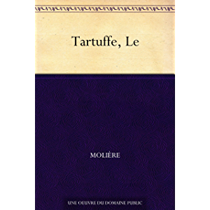 Le Tartuffe (French Edition)