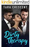 Dirty Therapy (A MFM Ménage Romance) (The Dirty Series Book 1)