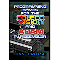 Programming Games for the ColecoVision and Adam In Assembler (English Edition)