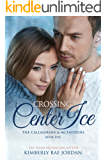 Crossing Center Ice: A Christian Romance (The Callaghans & McFaddens Book 5)