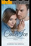 Crossing Center Ice: A Christian Romance (The Callaghans & McFaddens Book 5)