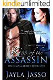 Kiss of The Assassin (The Omaja Series Book 1)