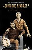 ¿Quién dijo rendirse?: Vivido y conversado por Carlos Matallanas y Fernando Torres (Córner)