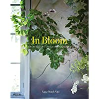 In Bloom: Creating and Living With Flowers