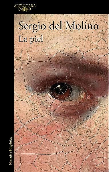 La piel (Hispánica): Amazon.es: del Molino, Sergio: Libros