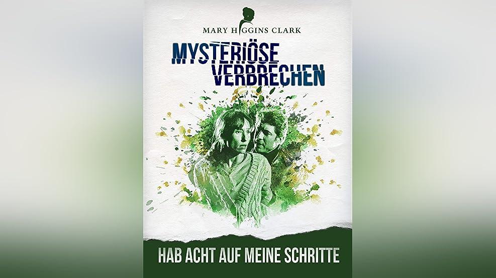 Mary Higgins Clark - Mysteriöse Verbrechen: Hab acht auf meine Schritte