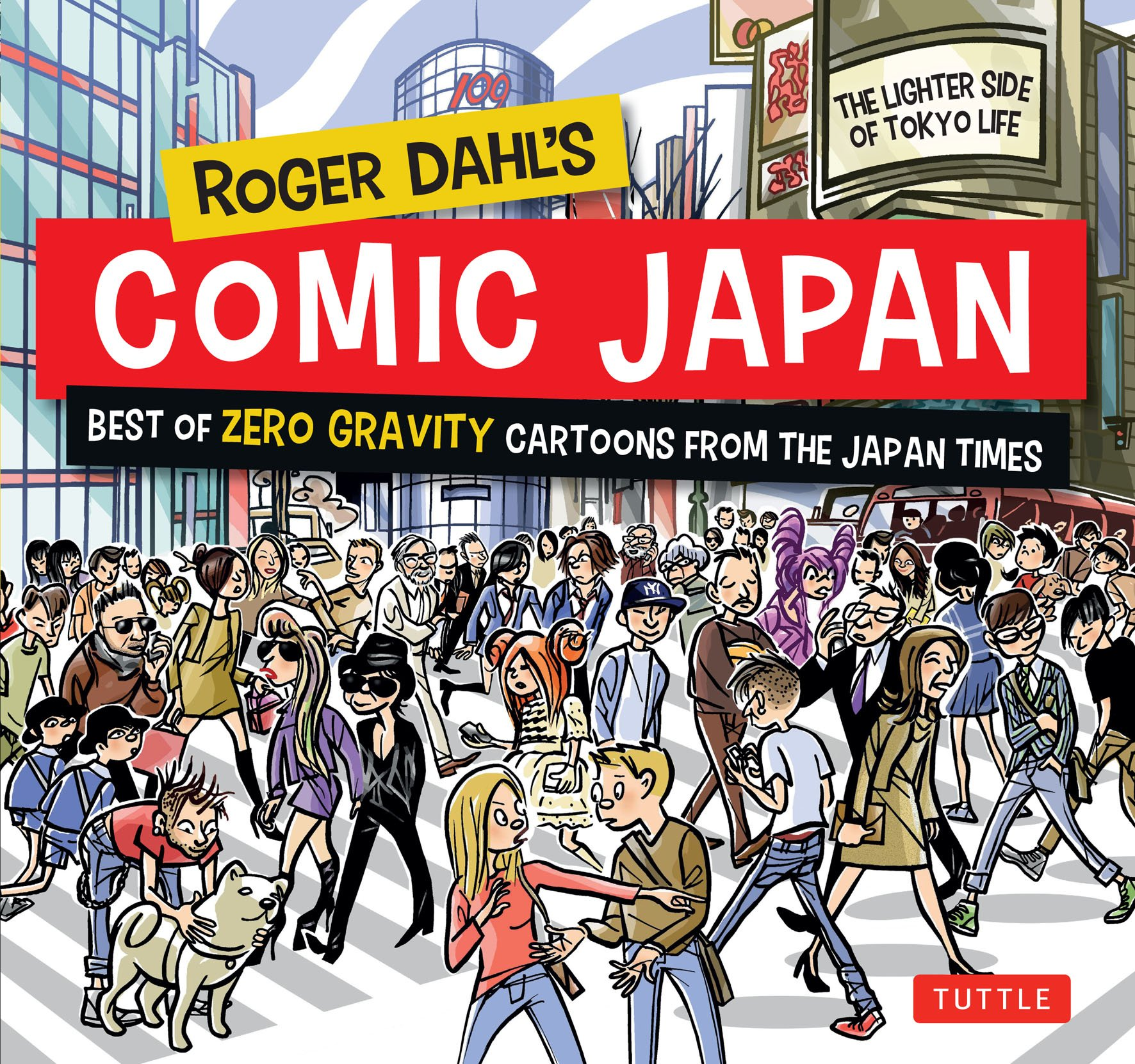 Roger Dahl's Comic Japan  The Best Of Zero Gravity Cartoons From The Japan Times The Lighter Side Of Tokyo Life