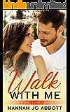 Walk with Me: A Christian Faith Clean Romance (Faith and Love Book 1)