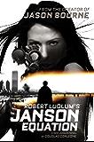 Robert Ludlum's (TM) The Janson Equation (Janson Series Book 4)
