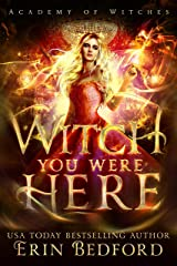 Witch You Were Here (Academy of Witches Book 3) Kindle Edition