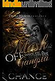 Mask Off: Wife of a Heartless Gangsta